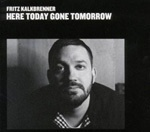 Cover FRITZ KALKBRENNER, here today, gone tomorrow