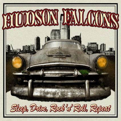 HUDSON FALCONS, sleep, drive, rock´n´roll, repeat cover