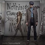 Cover JUSTIN TOWNES EARLE, nothing´s gonna change the way...