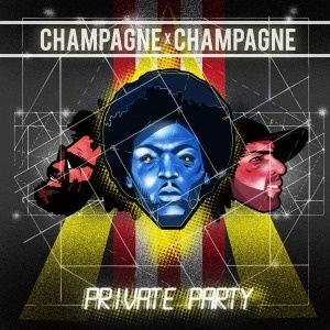 Cover CHAMPAGNE CHAMPAGNE, private party