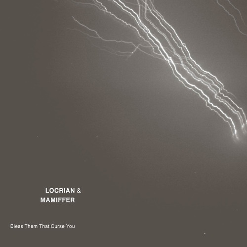 Cover MAMIFFER & LOCRIAN, bless them that curse you