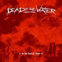 Cover DEAD IN THE WATER, s/t (in the end of hope)