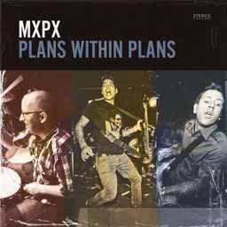 Cover MXPX, plans within plans