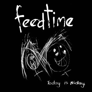 Cover FEEDTIME, today is friday