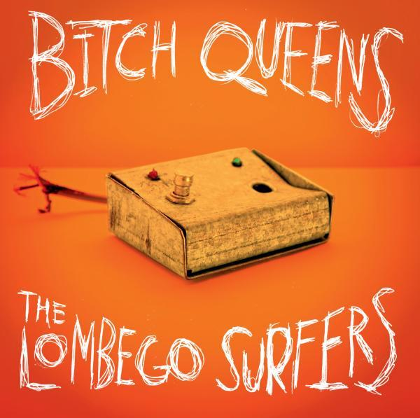 Cover BITCH QUEENS / LOMBEGO SURFERS