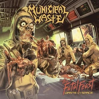 MUNICIPAL WASTE, the fatal feast cover