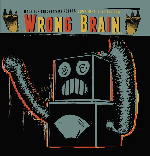 Cover MADE FOR CHICKENS BY ROBOTS, wrong brain