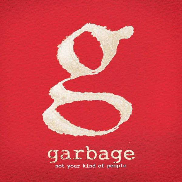 GARBAGE, not your kind of people cover