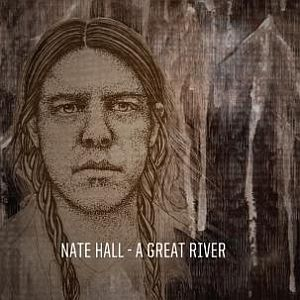 Cover NATE HALL, a great river