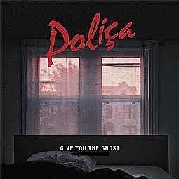 Cover POLICA, give you the ghost