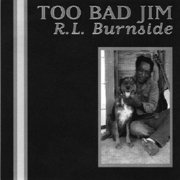 Cover R.L. BURNSIDE, too bad jim