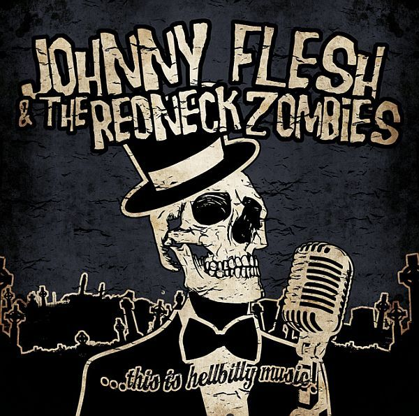 Cover JOHNNY FLESH & THE REDNECK ZOMBIES, this is hellbilly music