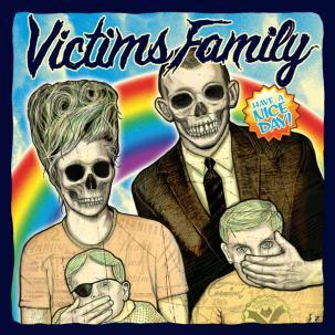Cover VICTIMS FAMILY, have a nice day
