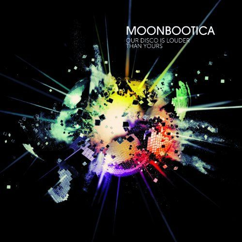 Cover MOONBOOTICA, our disco is louder than yours