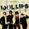 Cover IDOL LIPS, scene repulisti
